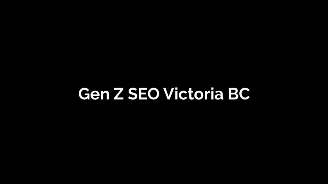 Gen Z SEO Victoria BC