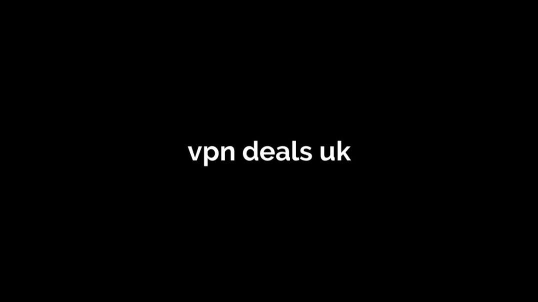 best vpn deals uk