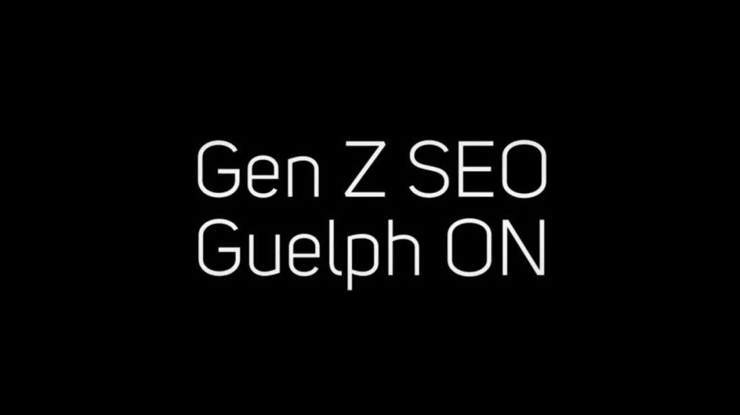 Gen Z search engine optimization Guelph